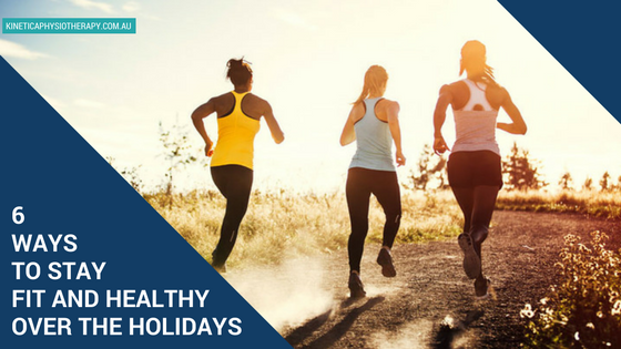 6 ways to stay fit and healthy over the Holidays
